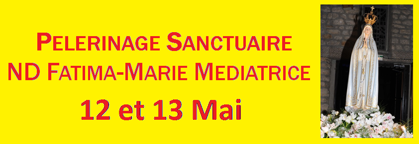 Pèlerinage 12/13 Mai 2019